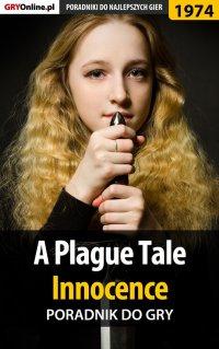 "A Plague Tale Innocence - poradnik do gry - Agnieszka ""aadamus"" Adamus - ebook"