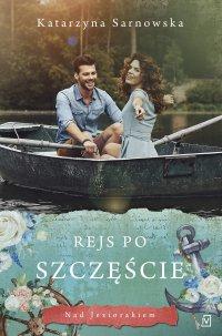Rejs po szczęście - Katarzyna Sarnowska - ebook