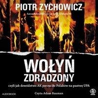 Wołyń zdradzony - Piotr Zychowicz - audiobook