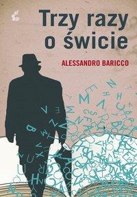 Trzy razy o świcie - Alessandro Baricco - ebook