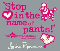 'Stop in the name of pants!' (Confessions of Georgia Nicolson, Book 9) - Louise Rennison - audiobook