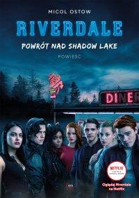 Riverdale. Powrót nad Shadow Lake. Tom 2