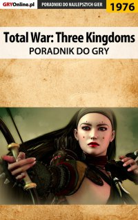 Total War Three Kingdoms - poradnik do gry - Jakub Bugielski - ebook