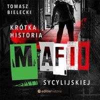 Krótka historia mafii sycylijskiej - Tomasz Bielecki - audiobook