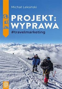 Projekt: wyprawa. #travelmarketing - Michał Leksiński - ebook