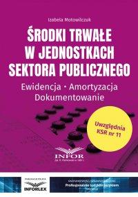 Środki trwałe w jednostkach sektora publicznego - Izabela Motowilczuk - ebook