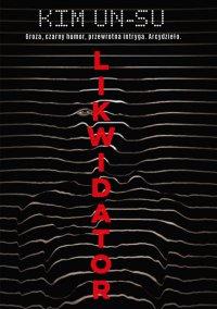 Likwidator - Kim Un-su - ebook