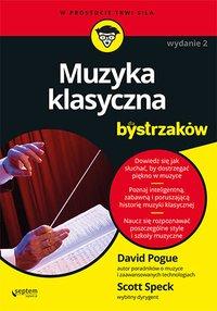 Muzyka klasyczna dla bystrzaków. Wydanie II - David Pogue - ebook