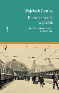 Do zobaczenia w piekle - Wojciech Pestka - ebook