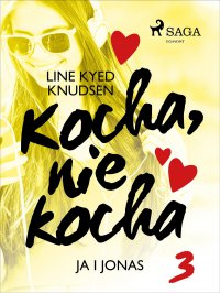 Kocha, nie kocha 3 - Ja i Jonas - Line Kyed Knudsen - ebook