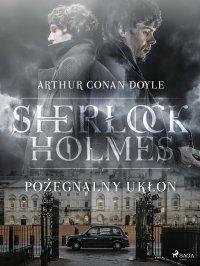 Pożegnalny ukłon - Sir Arthur Conan Doyle - ebook