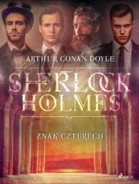 Znak Czterech - Sir Arthur Conan Doyle - ebook