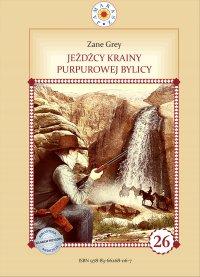 Jeźdźcy krainy purpurowej bylicy - Zane Grey - ebook