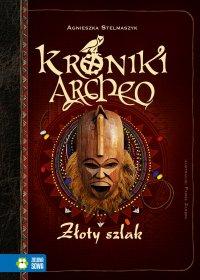 Kroniki Archeo. Złoty szlak - Agnieszka Stelmaszyk - ebook
