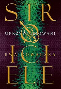 Uprzywilejowani - Ewa Kowalska - ebook