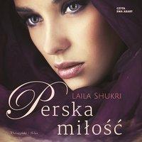 Perska miłość - Laila Shukri - audiobook