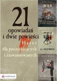21 opowiadań i dwie powieści. Harer dla początkujących i zaawansowanych - Rafał Harer - ebook
