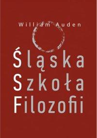 Śląska Szkoła Filozofii - William Auden - ebook