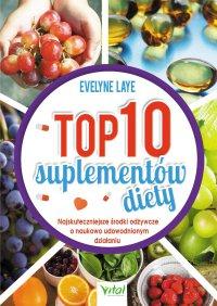Top 10 suplementów diety - Ewelyne Laye - ebook