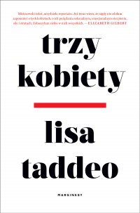 Trzy kobiety - Lisa Taddeo - ebook