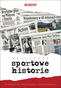 Najlepsze sportowe historie - Opracowanie zbiorowe - ebook