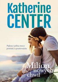 Milion nowych chwil - Katherine Center - ebook