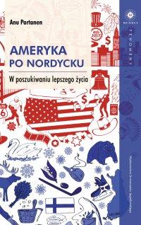 Ameryka po nordycku.  W poszukiwaniu lepszego życia - Anu Partanen - ebook