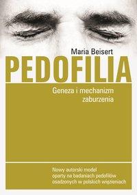 Pedofilia. Geneza i mechanizm zaburzenia