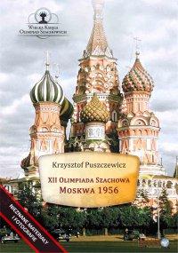 XII Olimpiada Szachowa – Moskwa 1956 - Krzysztof Puszczewicz - ebook