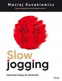 Slow jogging. Japońska droga do witalności - Maciej Kozakiewicz - ebook