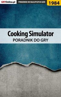 "Cooking Simulator - poradnik do gry - Marek ""Jon"" Szaniawski - ebook"