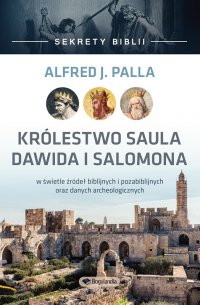 Sekrety Biblii - Królestwo Saula Dawida i Salomona