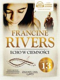 Echo w Ciemności - Francine Rivers - audiobook