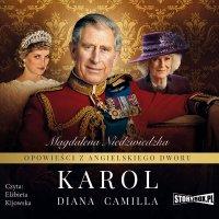 Opowieści z angielskiego dworu. Tom 1. Karol - Magdalena Niedźwiedzka - audiobook