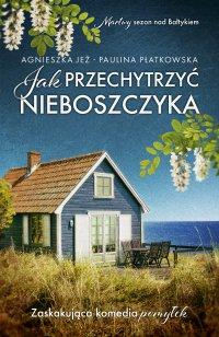 Jak przechytrzyć nieboszczyka - Agnieszka Jeż - ebook