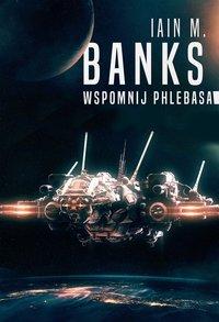Wspomnij Phlebasa - Iain Banks - ebook