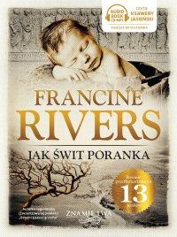 Jak świt poranka - Francine Rivers - audiobook