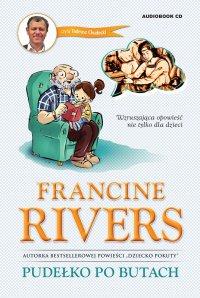 Pudełko po butach Opowieść nie tylko dla dzieci - Francine Rivers - Francine Rivers - audiobook