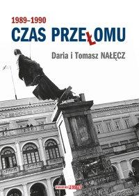 Czas przełomu 1989-1990 - Daria Nałęcz - ebook