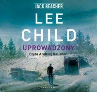 Uprowadzony - Lee Child - audiobook