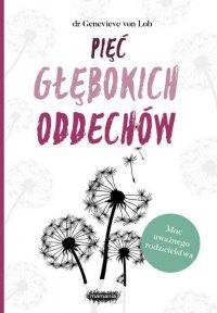 Pięć głębokich oddechów - Genevieve von Lob - ebook