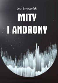 Mity i androny - Lech Brywczyński - ebook