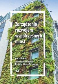Zarządzanie rozwojem współczesnych miast - Justyna Danielewicz - ebook