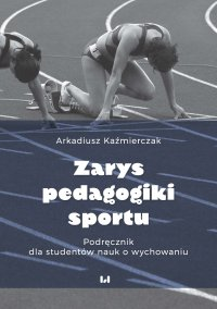 Zarys pedagogiki sportu. Podręcznik dla studentów nauk o wychowaniu - Arkadiusz Kaźmierczak - ebook