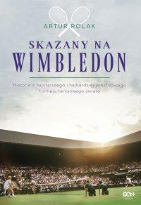 Skazany na Wimbledon - Artur Rolak - ebook