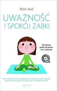 Uważność i spokój żabki - Eline Snel - ebook