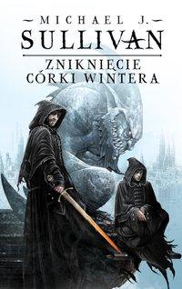 Zniknięcie Córki Wintera - Michael J.Sullivan - ebook