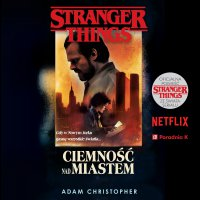 Stranger Things. Ciemność nad miastem - Adam Christopher - audiobook