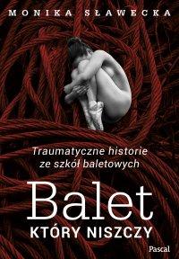 Balet, który niszczy - Monika Sławecka - ebook