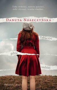 Zobaczyć gdzie indziej - Danuta Noszczyńska - ebook